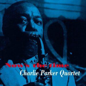 Now's The Time - Charlie Parker Quintet