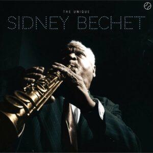 The Unique Sidney Bechet (Vinyl) - Sidney Bechet