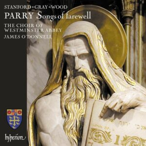 Parry: Songs Of Farewell & Other Works - Westminster Abbey Choir