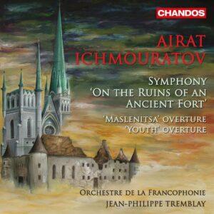 """Airat Ichmouratov: Symphonie Op.55 """"On The Ruins Of An Ancient Fort"""" - Jean-Philippe Tremblay"""