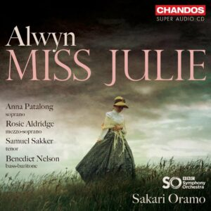 William Alwyn: Miss Julie - Sakari Oramo