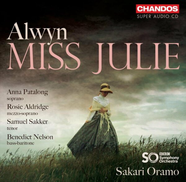 William Alwyn: Miss Julie - Sakari Oramo