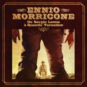 De Sergio Leone A Quentin Tarantino (OST) (Vinyl) - Ennio Morricone