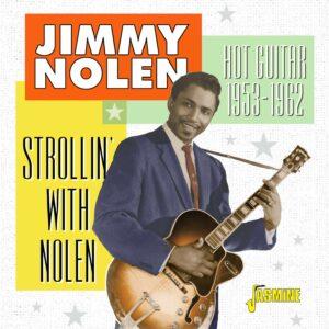 Strollin' With Nolen, Hot Guitar 1953-62 - Jimmy Nolen