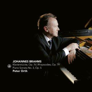 Brahms: Klavierstücke, Rhapsodies, Piano Sonata No.3 - Peter Orth