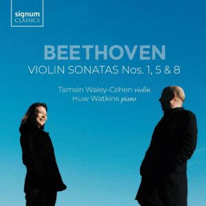 Beethoven: Violin Sonatas Nos.1, 5 & 8 - Tamsin Waley-Cohen & Huw Watkins