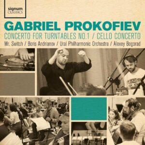 Gabriel Prokofiev: Concerto for Turntables No. 1, Cello Concerto - Boris Andrianov