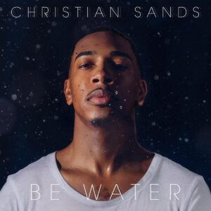 Be Water - Christian Sands