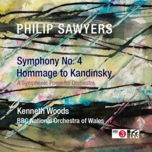 Philip Sawyers: Symphony No. 4, Hommage To Kandinsky - Kenneth Woods