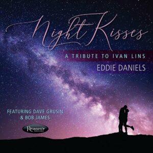 Night Kisses, A Tribute To Ivan Lins - Eddie Daniels