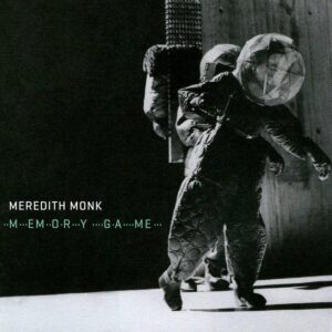 Meredith Monk: Memory Game - Bang On A Can All-Stars