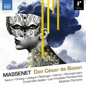 Jules Massenet: Don Cesar De Bazan - Laurent Naouri