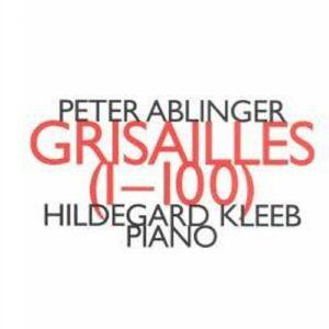 Ablinger : Grisailles (I-100)