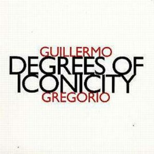 Gregorio : Degrees Of Iconicity