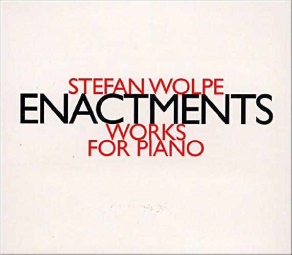 Stefan Wolpe : Enactments