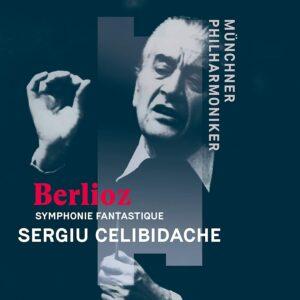 Berlioz: Symphonie Fantastique - Sergiu Celibidache