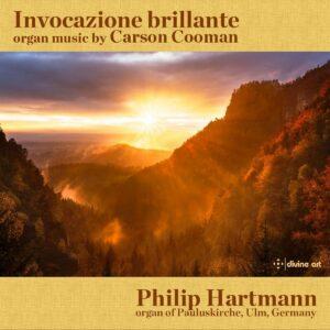 Invocazione Brillante: Organ Music By Carson Cooman - Philip Hartmann