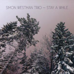 Stay A While - Simon Westman Trio