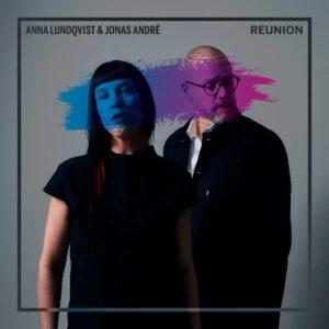 Reunion - Anna Lundqvist & Jonas André