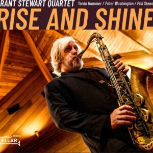 Rise And Shine - Grant Stewart Quartet