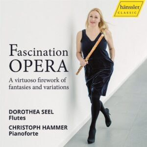 Fascination Opera: A virtuoso firework of fantasias and variations - Dorothea Seel