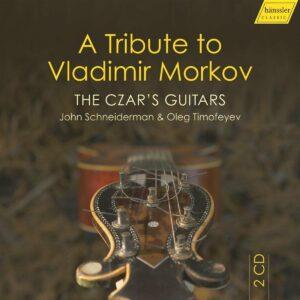 The Czar's Guitars: A Tribute To Vladimir Morkov - John Schneiderman & Oleg Timofeyev