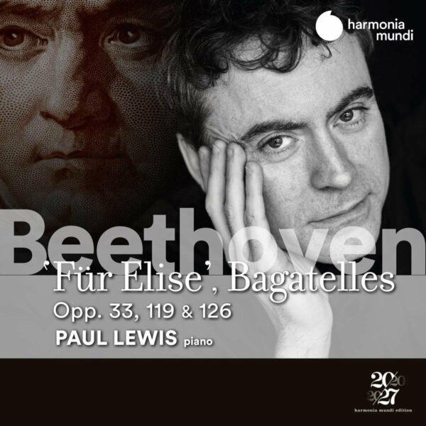 Beethoven: Für Elise, Bagatelles Opp. 33, 119 & 126 - Paul Lewis