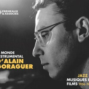 Le Monde Instrumental D'Alain Goraguer: Jazz Et Musiques de Film 1956-62