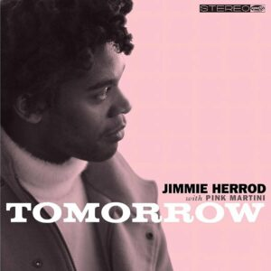 Tomorrow (Vinyl) - Pink Martini Feat. Jimmie Herrod