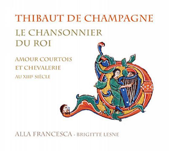De Champagne : Le Chansonnier du roi. Lesne.
