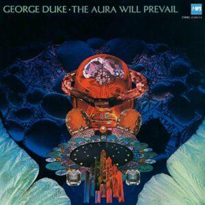 The Aura Will Prevail - George Duke