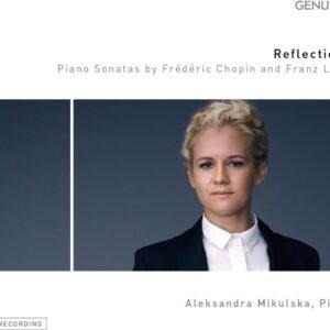 Reflections: Piano Sonatas by Frédéric Chopin and Franz Liszt - Aleksandra Mikulska