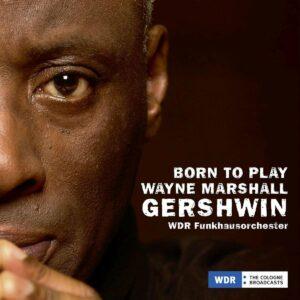 D'Rivera / Gershwin: Born To Play, Gershwin - Wayne Marshall