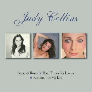 Bread & Roses / Hard Times For Lovers / Running For My Life - Judy Collins