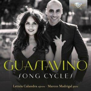 Carlos Guastavino: Song Cycles - Letizia Calandra