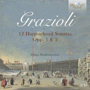 Giovanni Battista Grazioli: 12 Harpsichord Sonatas Opp. 1 & 2 - Chiara Minali
