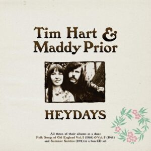 Heydays - Tim Hart & Maddy Prior