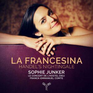 La Francesina, Handel's Nightingale - Sophie Junker