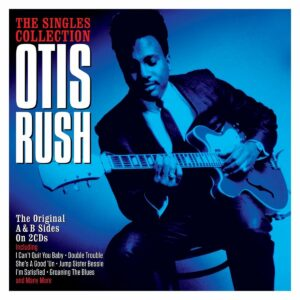 Singles Collection - Otis Rush