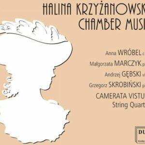 Halina  Krzyzanowska: Chamber Music - Camerata Vistula