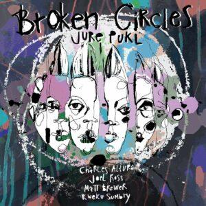 Broken Circles (Vinyl) - Jure Pukl