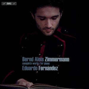 Bernd Alois Zimmermann: Complete Works For Piano - Eduardo Fernandez