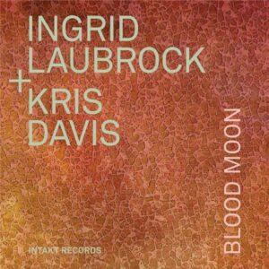 Blood Moon - Ingrid Laubrock & Kris Davis