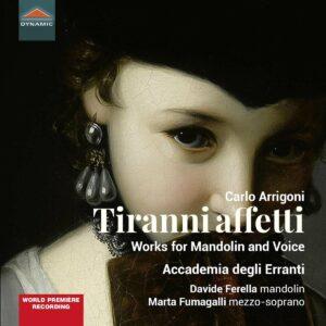 Carlo Arrigoni: Tiranni Affetti (Works For Mandoline And Voice) - Marta Fumagalli
