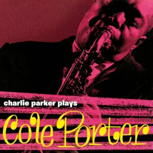 Charlie Parker Plays Cole Porter (Vinyl)