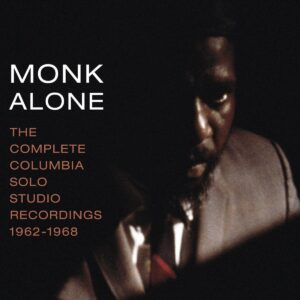 Monk Alone: Complete Columbia Solo Studio Recordings 1962-1968 - Thelonious Monk