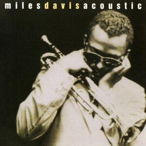 Miles Davis Acoustic - Miles Davis