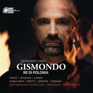 Leonardo Vinci: Gismondo, Re Di Polonia - Max Emanuel Cencic