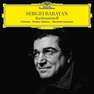 Rachmaninov: Preludes, Etudes-Tableaux, Moments Musicaux - Sergei Babayan