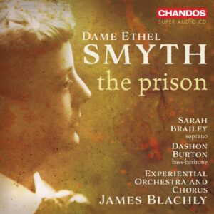 Ethel Smyth: The Prison - Sarah Brailey